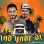 Yaad Yaar Di Lyrics – Kulwinder Billa – Jatt Lyrics